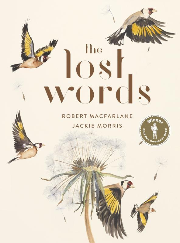 The Lost Words by Robert Macfarlane And Jackie Morris.