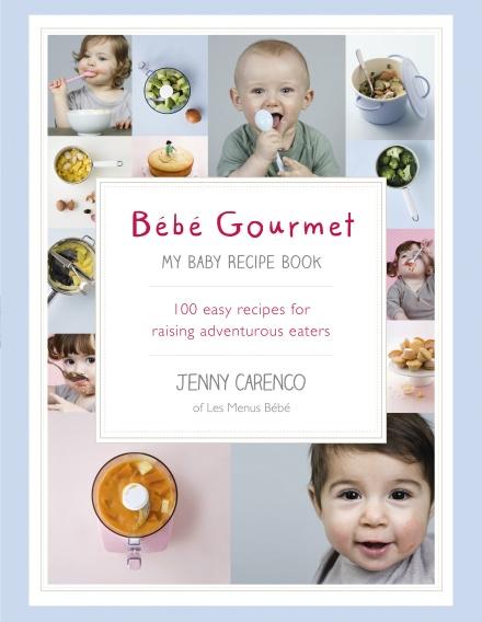 Bébé Gourmet: My Baby Recipe Book.