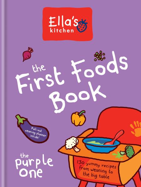 Ella's Kitchen: The First Foods Book.
