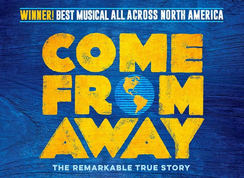 Blue and yellow poster for Come From Away the musical with a cartoon of the globe in one of the O's.