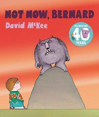 Not Now, Bernard by David McKee.