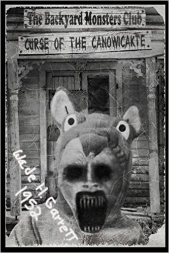 The Curse of the Canowicakte: A Horror Story for Young Readers and the Young at Heart: Volume 1 by Wade H. Garrett.