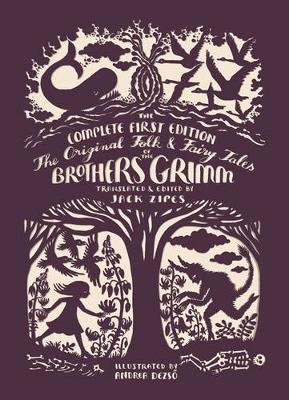 The Original Folk and Fairy Tales of the Brothers Grimm: The Complete First Edition by Jacob and Wilhelm Grimm, illustrated by Andrea Dezsö, and translated by Jack Zipes.