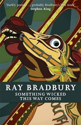Something Wicked This Way Comes by Ray Bradbury.