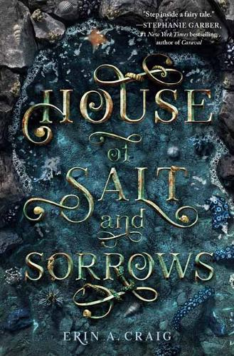 House of Salt and Sorrows by Erin A Craig.