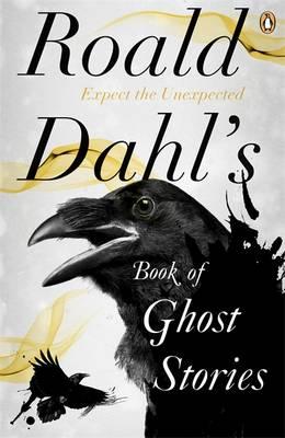 Roald Dahl's Book of Ghost Stories.