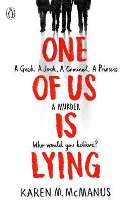 One Of Us Is Lying by Karen McManus.