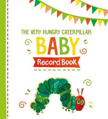 The Very Hungry Caterpillar Baby Record Book by Eric Carle