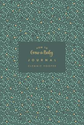 How to Grow a Baby Journal by Clemmie Hooper