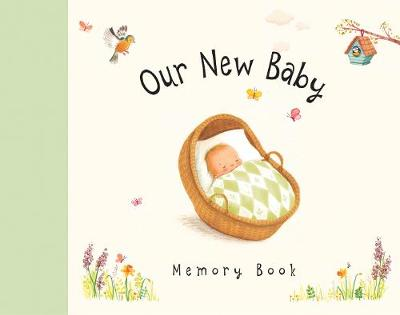 Our New Baby Memory Book by Sophie Piper and Antonia Woodward