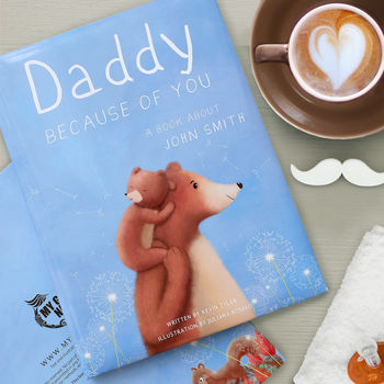 Personalised Daddy Book 'Because Of You' - My Given Name