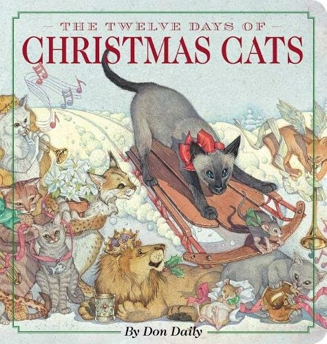 The Twelve Days Of Christmas Cats Oversized Board Book By Don Daily..