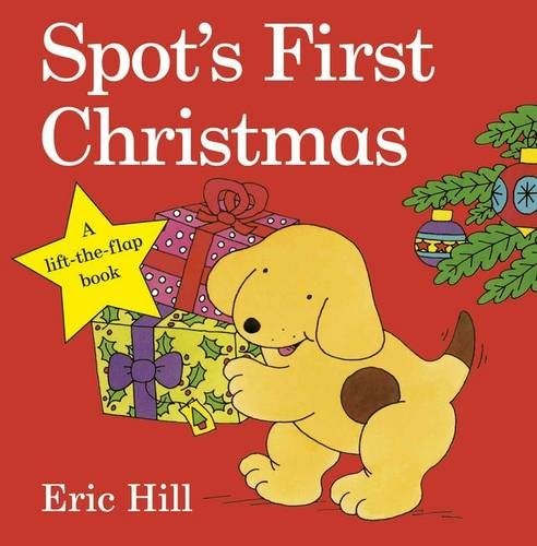 Spot's First Christmas By Eric Hill.