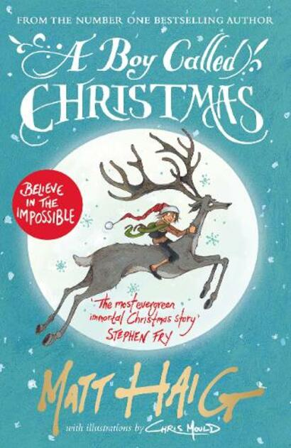 A Boy Called Christmas By Matt Haig, Illustrated By Chris Mould.