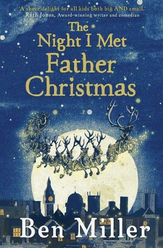 The Night I Met Father Christmas By Ben Miller, Illustrated By Daniela Jaglenka Terrazzini.