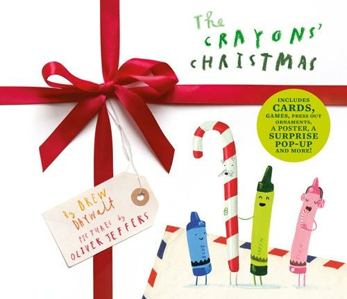 The Crayons' Christmas By Drew Daywalt, Illustrated By Oliver Jeffers.