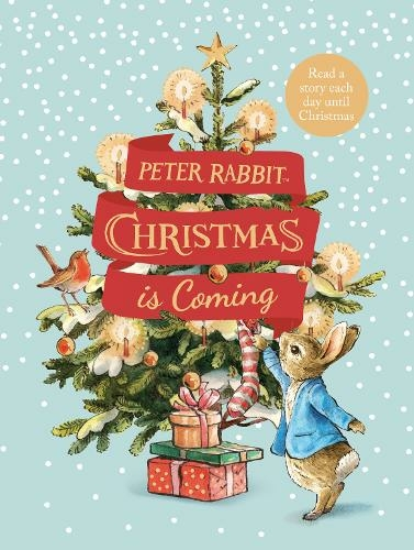 Peter Rabbit: Christmas Is Coming By Beatrix Potter.