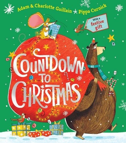 Countdown To Christmas By Adam & Charlotte Guillain, Illustrated By Pippa Curnick.