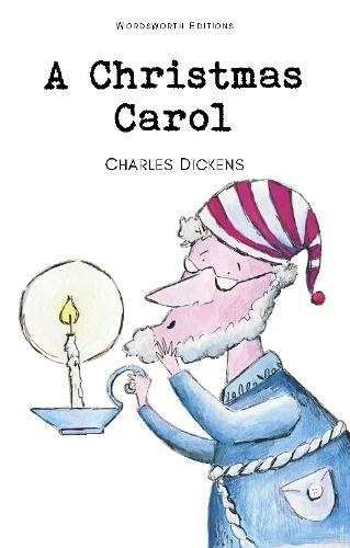A Christmas Carol (Wordsworth Children's Classics New Edition) By Charles Dickens.
