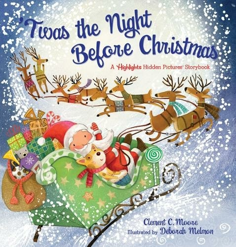 'Twas the Night Before Christmas A Hidden Pictures Storybook By Clement C. Moore, Illustrated By Deborah Melmon.