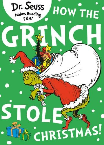 How The Grinch Stole Christmas! By Dr Seuss.