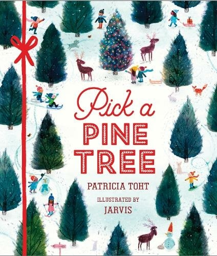 Pick a Pine Tree By Patricia Toht, Illustrated By Jarvis.