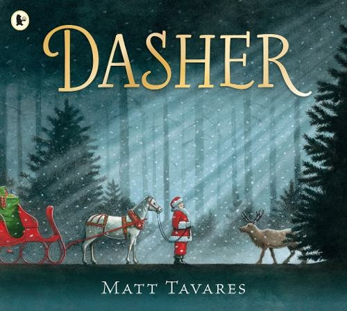 Dasher: How a Brave Little Doe Changed Christmas Forever by Matt Tavares.