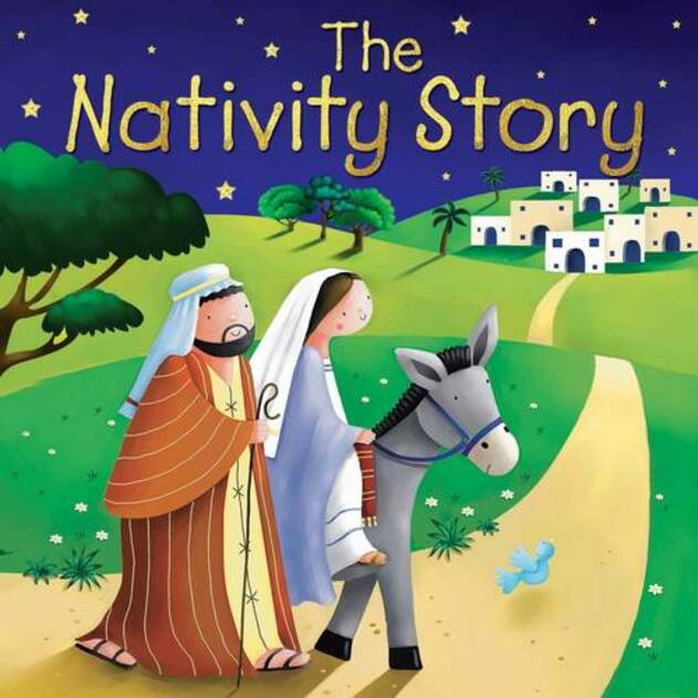 The Nativity Story By Juliet David, Illustrated By Jo Parry.