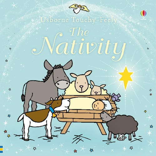 Nativity (Luxury Touchy-Feely New Edition) By Fiona Watt.