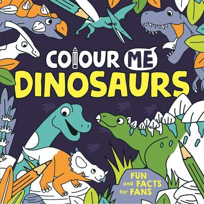 Colour Me: Dinosaurs