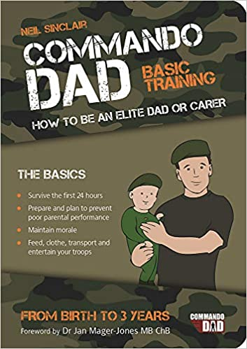 Commando Dad Basic Training: How To Be An Elite Dad