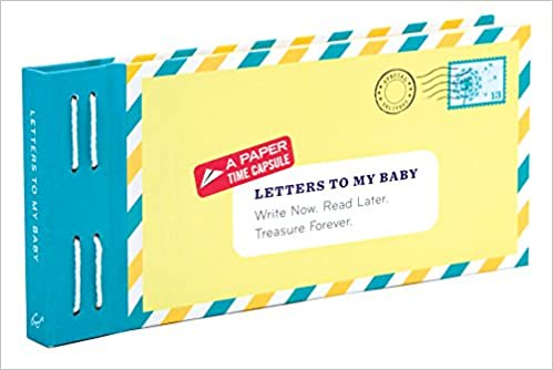 Letters to My Baby: Write Now. Read Later. Treasure Forever. - Amazon