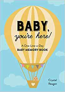 Baby, You're Here!: A One-Line-A-Day Baby Memory Book - Amazon