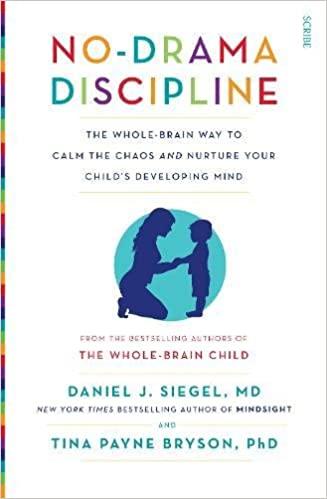 No-Drama Discipline, by Dr Tina Payne Bryson and Dr Daniel J Siegel - Amazon.