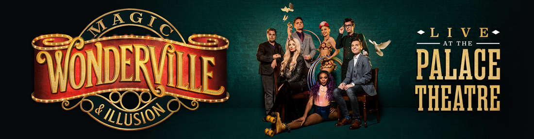 Head to the Palace Theatre to see Wonderville Magic & Illusion this summer.