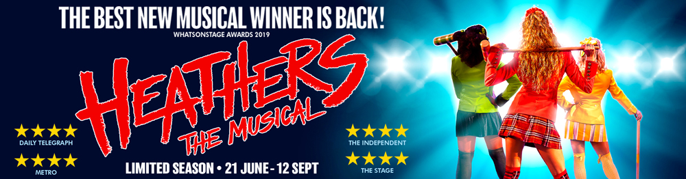 See Heathers: The Musical at the Theatre Royal Haymarket.