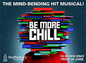 See Be More Chill at the Shaftesbury Theatre, based on the bestselling book by Ned Vizzini.