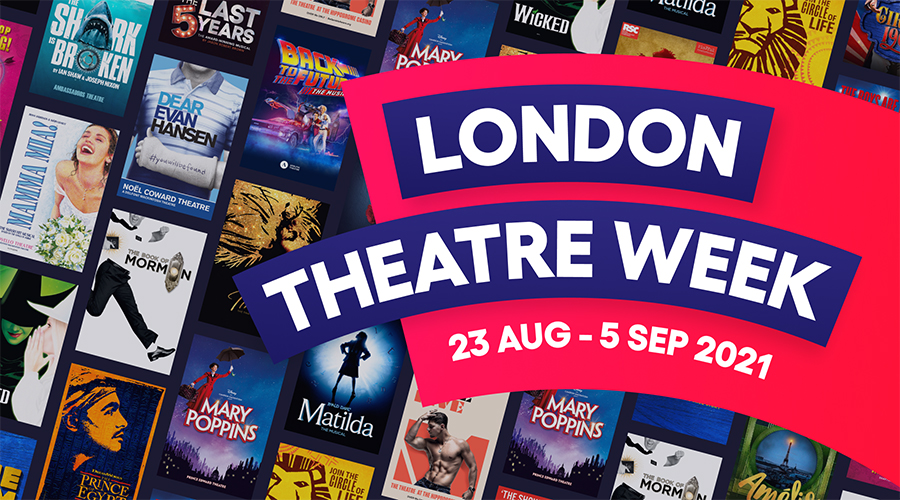 London Theatre Week is back in 2021 and it's bigger than ever.