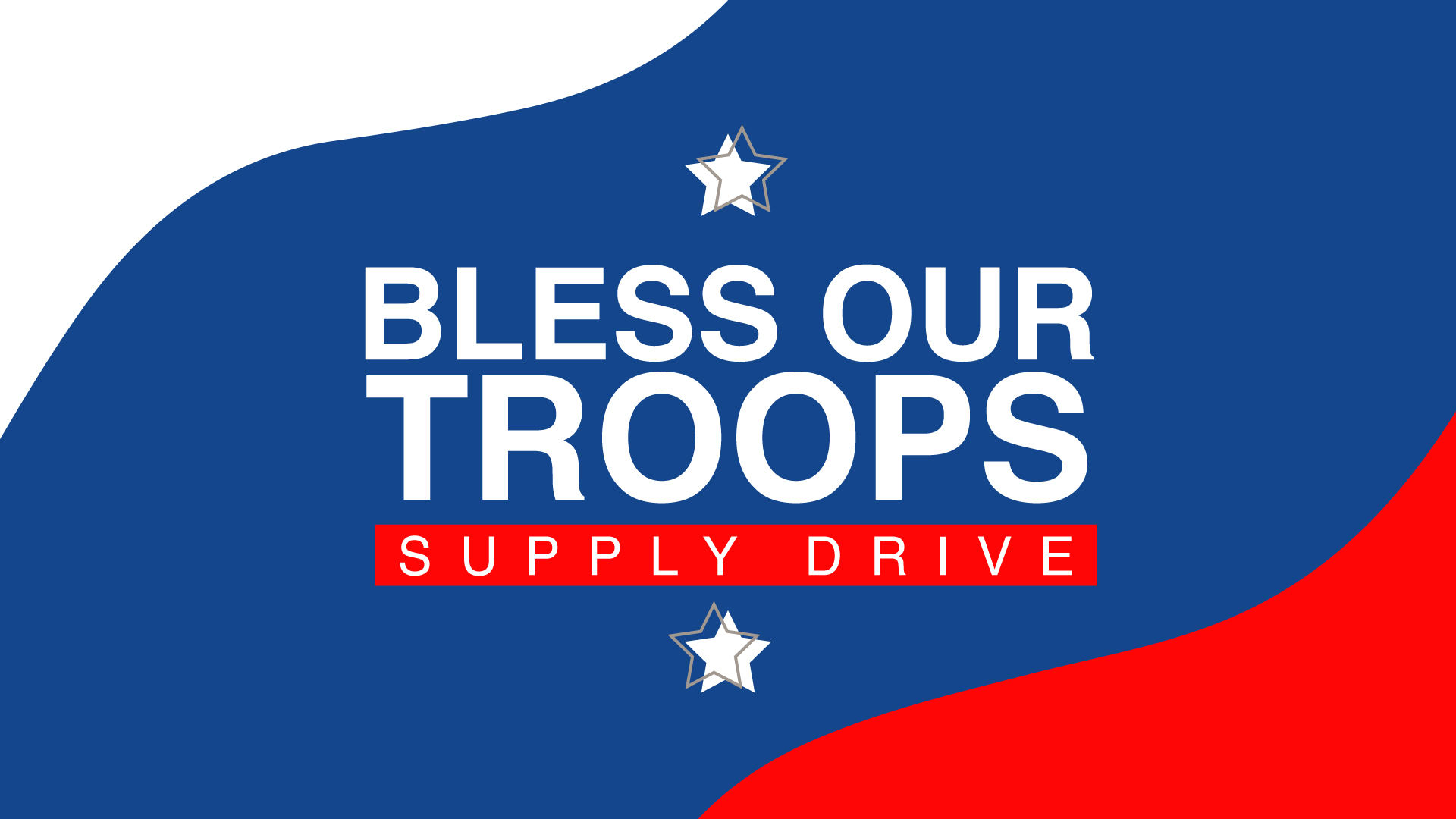 Bless Our Troops Supply Drive