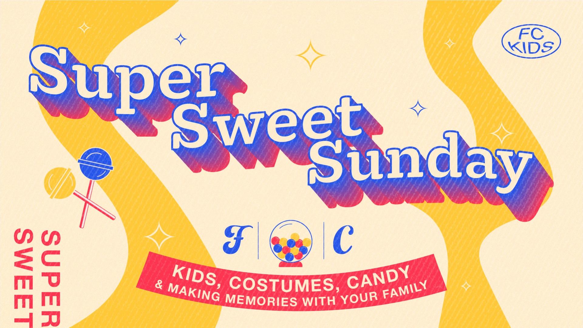 Super Sweet Sunday