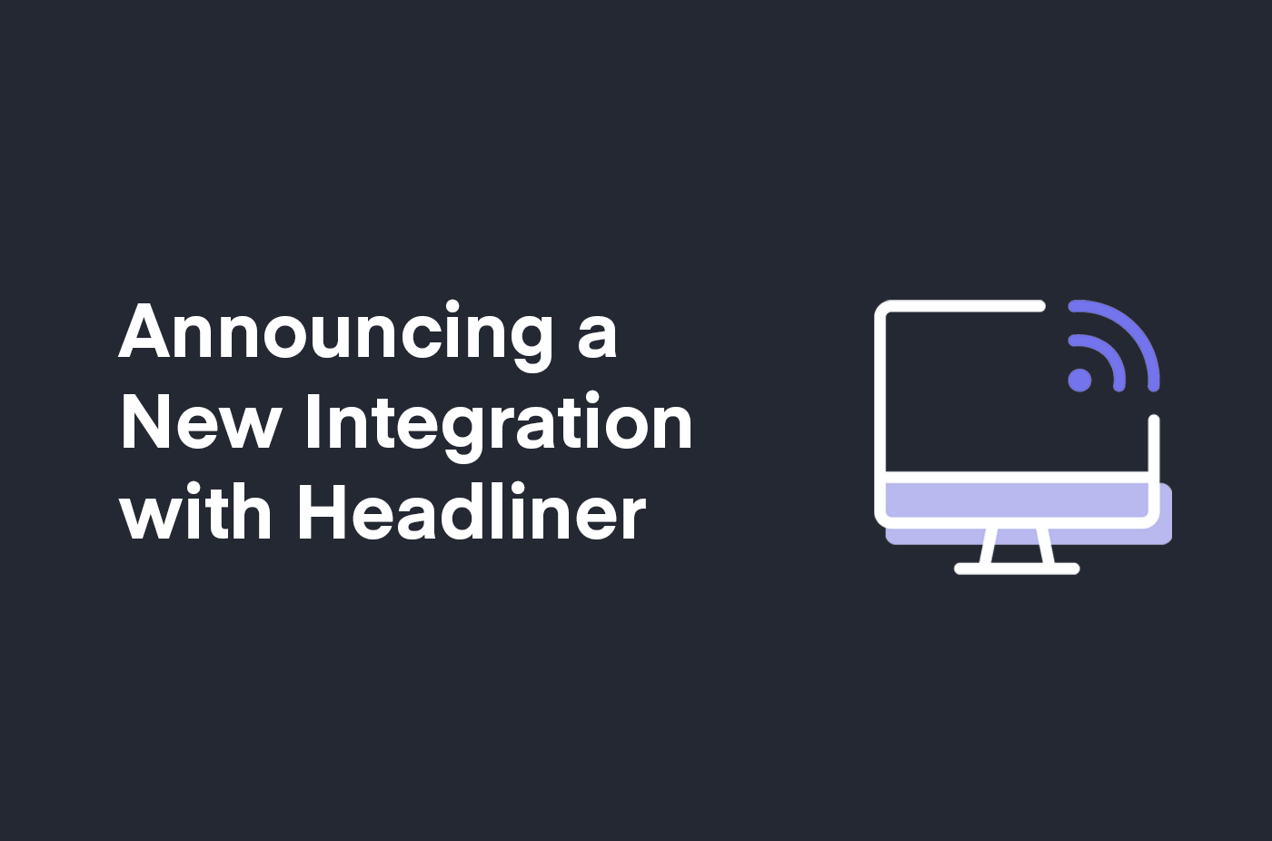Megaphone by Spotify Expands Publisher Toolset Via New Integration With Headliner