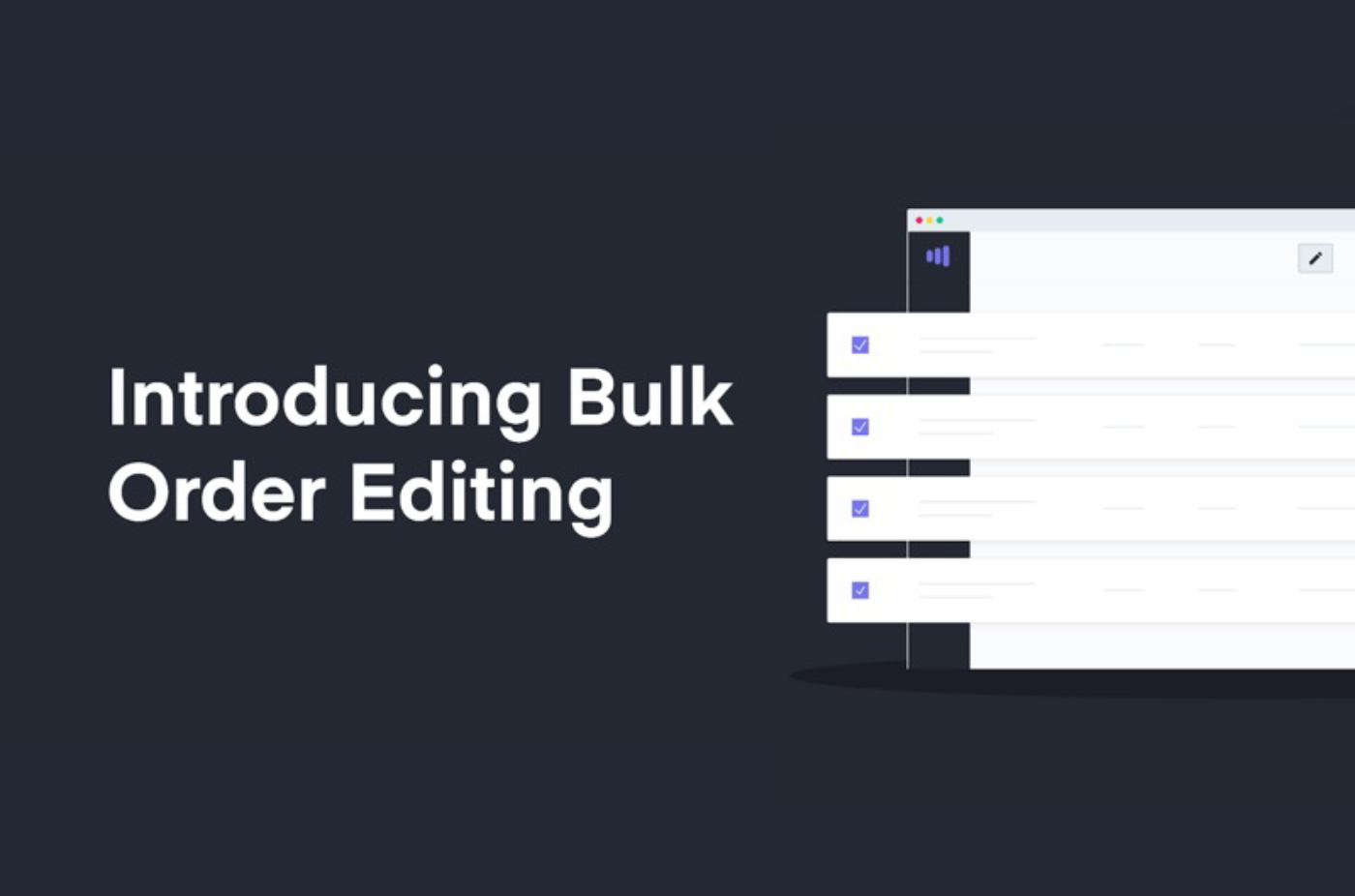 Streamlining the order management process with bulk order editing