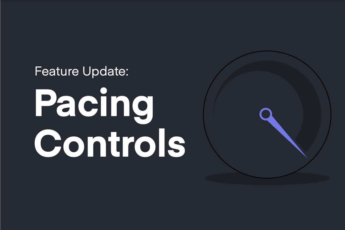 Feature Update: Pacing Controls