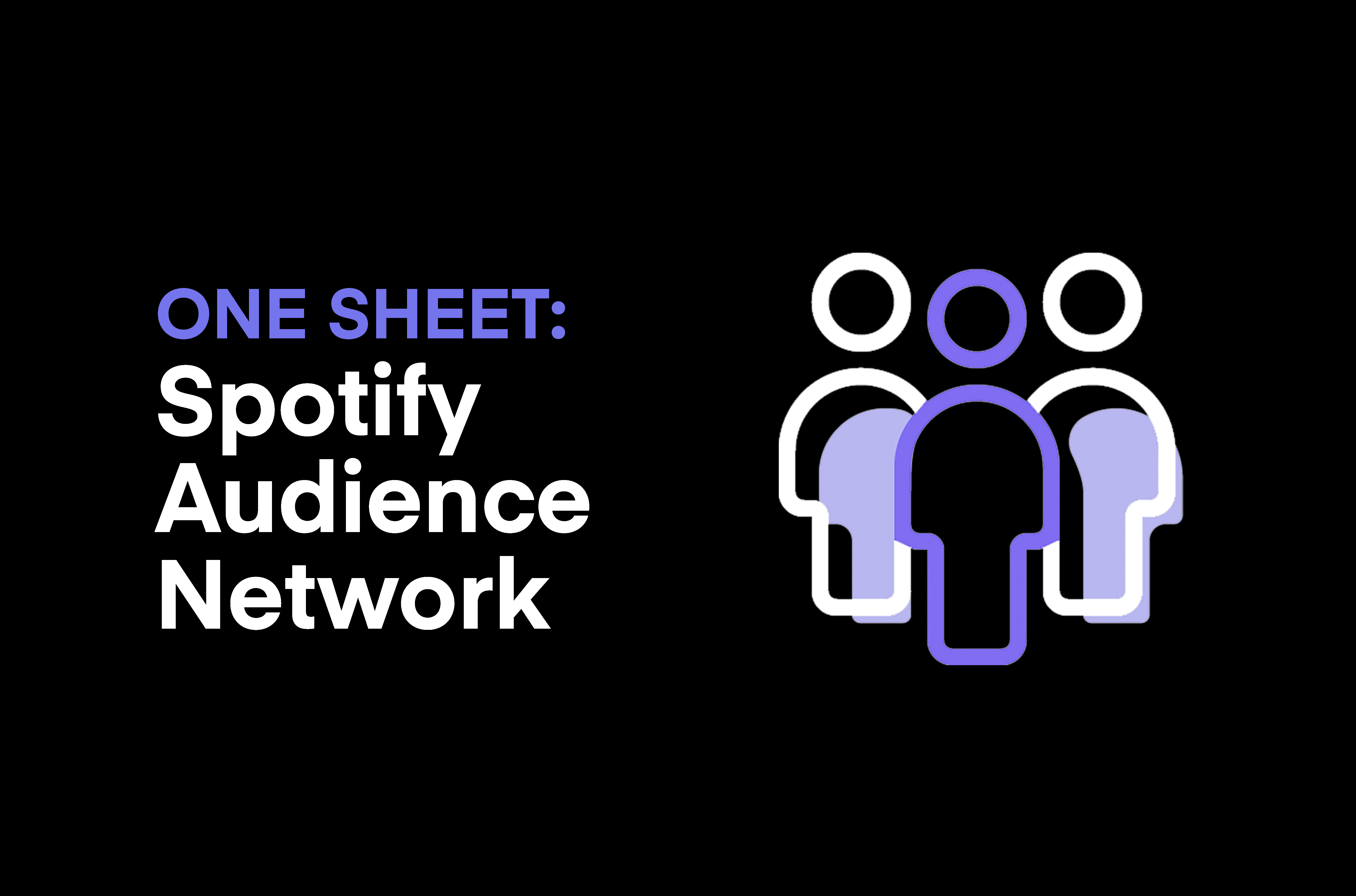 One Sheet: Spotify Audience Network