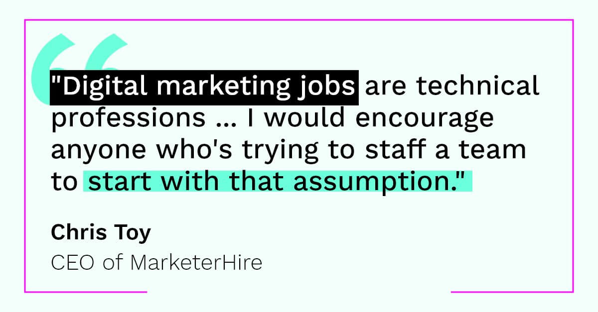 """Digital marketing jobs are techincal professions"" - Chris Toy, CEO of MarketerHire"