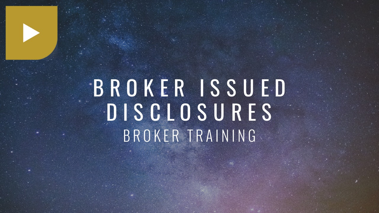 Broker Issued Disclosures