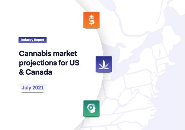 Cannabis market projections for US & Canada: July 2021