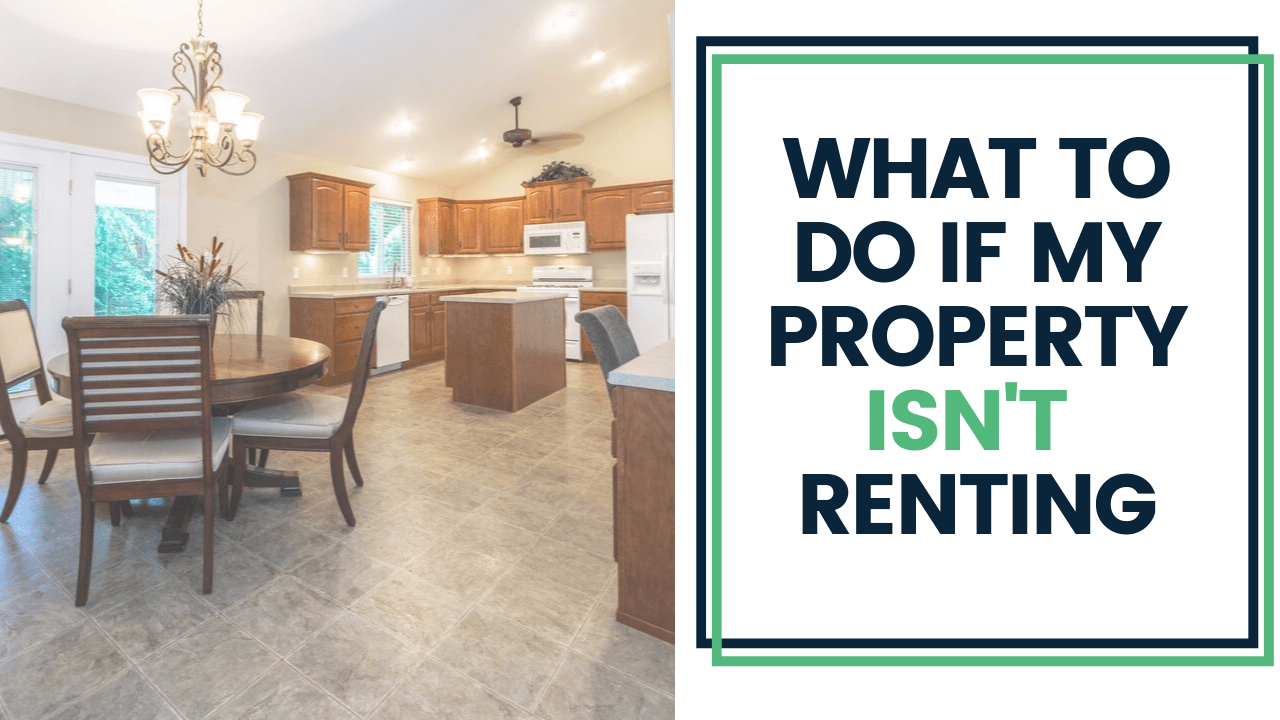 What to Do If My Property Isn't Renting