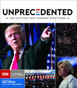 Unprecedented: The Election that Changed Everything Book Cover