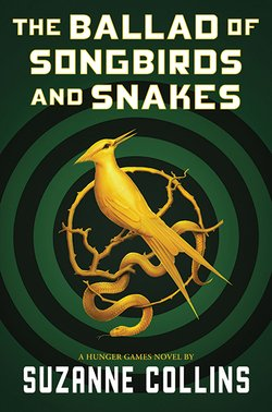 Exclusive Hunger Games Excerpt Reveal: The Ballad of Songbird and Snakes